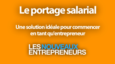 le portage salarial Une solution idéale pour commencer en tant qu'entrepreneur